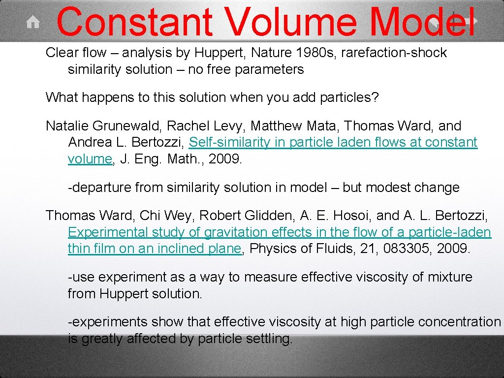 Constant Volume Model Clear flow – analysis by Huppert, Nature 1980 s, rarefaction-shock similarity