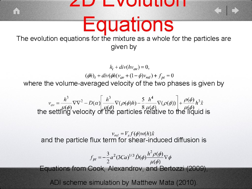 2 D Evolution Equations The evolution equations for the mixture as a whole for