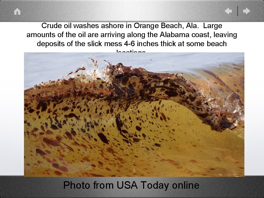 Crude oil washes ashore in Orange Beach, Ala. Large amounts of the oil are