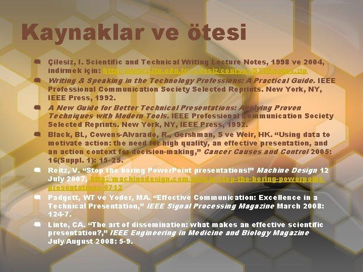 Kaynaklar ve ötesi { Çilesiz, I. Scientific and Technical Writing Lecture Notes, 1998 ve