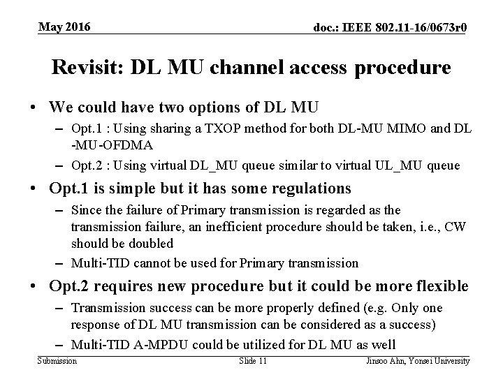 May 2016 doc. : IEEE 802. 11 -16/0673 r 0 Revisit: DL MU channel