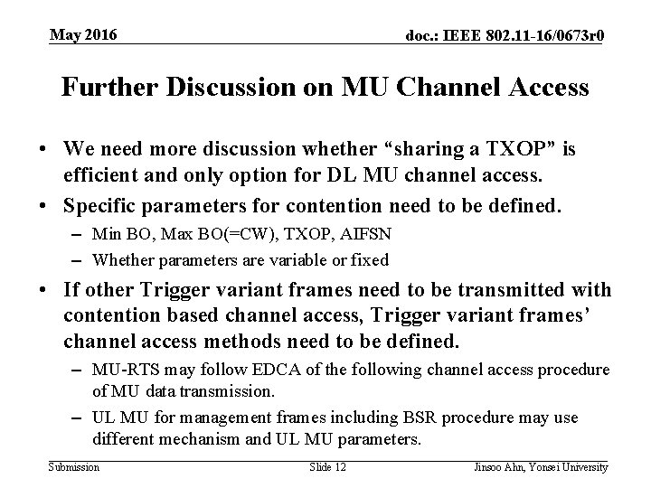 May 2016 doc. : IEEE 802. 11 -16/0673 r 0 Further Discussion on MU