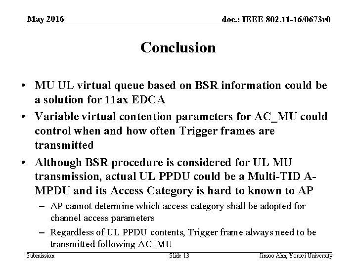 May 2016 doc. : IEEE 802. 11 -16/0673 r 0 Conclusion • MU UL