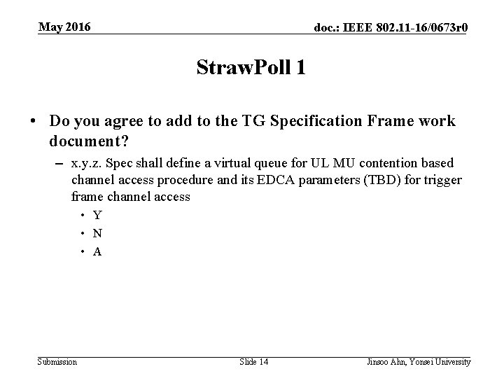 May 2016 doc. : IEEE 802. 11 -16/0673 r 0 Straw. Poll 1 •