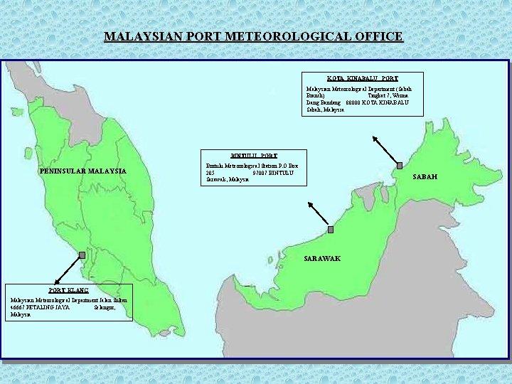 MALAYSIAN PORT METEOROLOGICAL OFFICE KOTA KINABALU PORT Malaysian Meteorological Department (Sabah Branch) Tingkat 7,