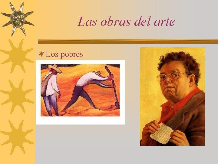 Las obras del arte ¬ Los pobres