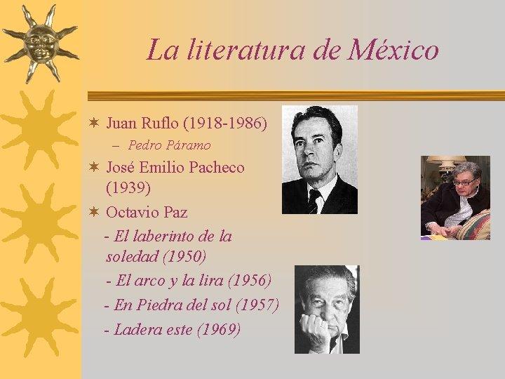 La literatura de México ¬ Juan Ruflo (1918 -1986) – Pedro Páramo ¬ José