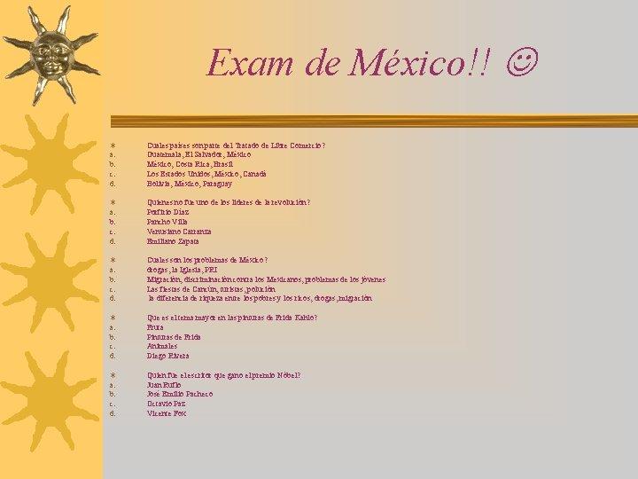 Exam de México!! ¬ a. b. c. d. Cuales países son parte del Tratado