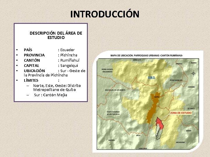 INTRODUCCIÓN DESCRIPCIÓN DEL ÁREA DE ESTUDIO • • • PAÍS : Ecuador PROVINCIA :