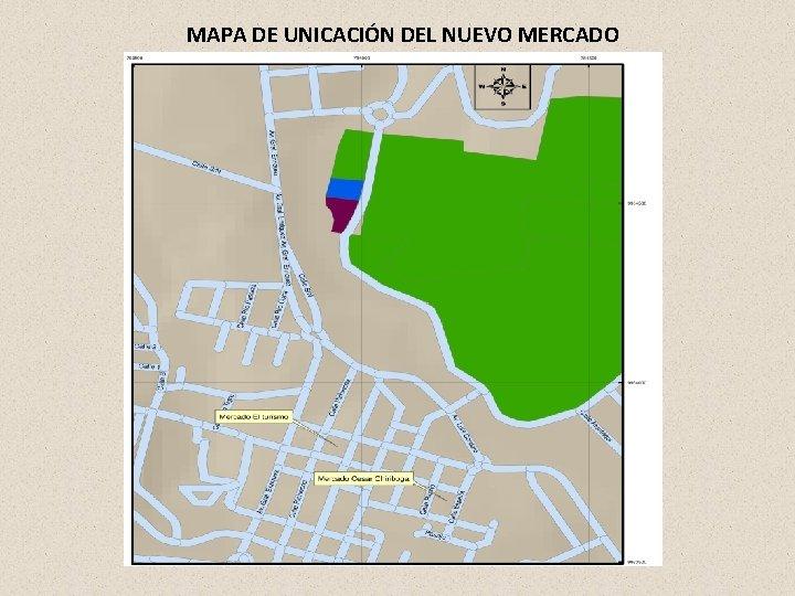 MAPA DE UNICACIÓN DEL NUEVO MERCADO