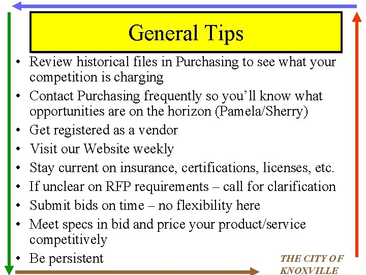 General Tips • Review historical files in Purchasing to see what your competition is