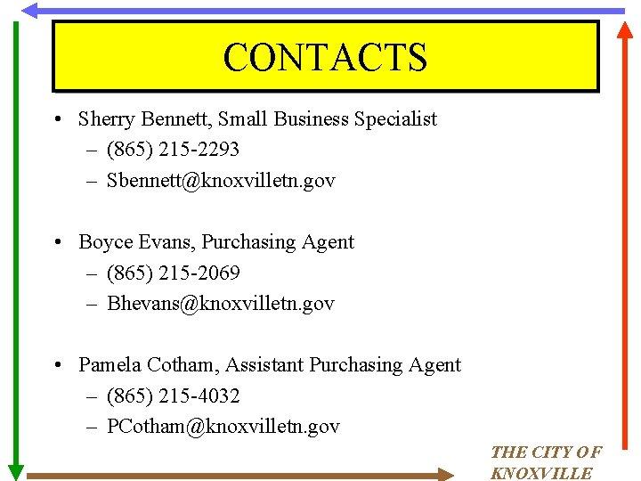 CONTACTS • Sherry Bennett, Small Business Specialist – (865) 215 -2293 – Sbennett@knoxvilletn. gov