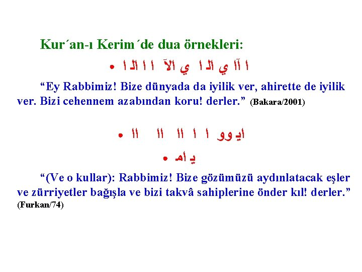 Kur´an-ı Kerim´de dua örnekleri: ● ﺍ آﺍ ﻱ ﺍﻟ ﺍ ﻱ ﺍﻵ ﺍ ﺍ
