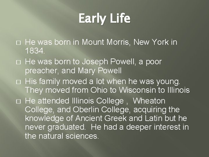 Early Life � � He was born in Mount Morris, New York in 1834.