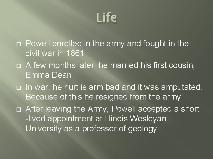 Life Powell enrolled in the army and fought in the civil war in 1861