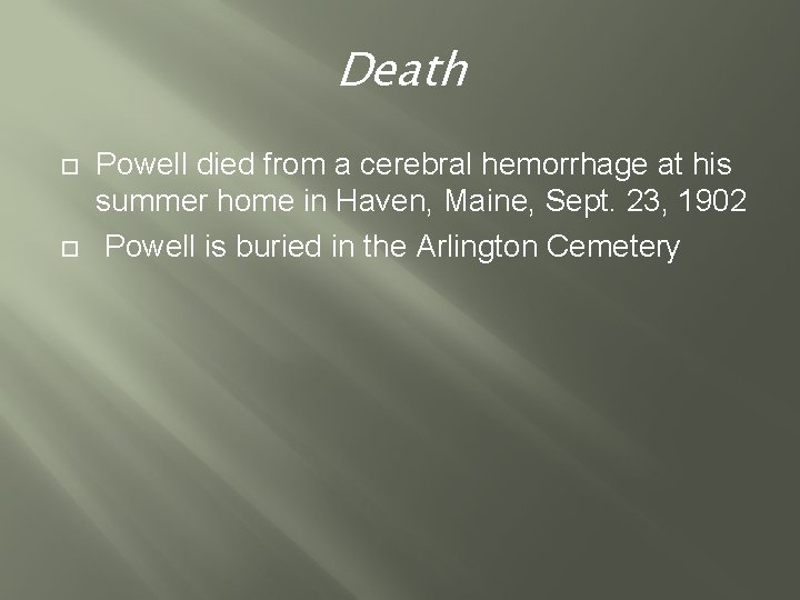 Death Powell died from a cerebral hemorrhage at his summer home in Haven, Maine,