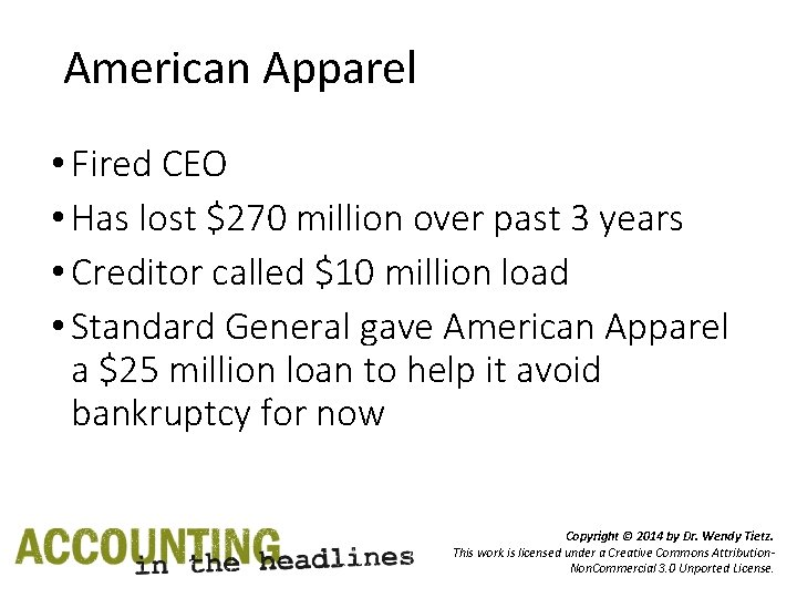 American Apparel • Fired CEO • Has lost $270 million over past 3 years