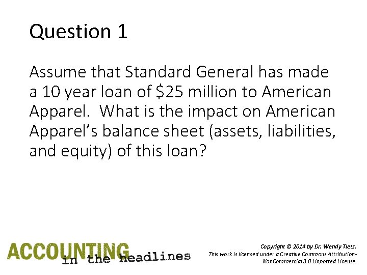 Question 1 Assume that Standard General has made a 10 year loan of $25