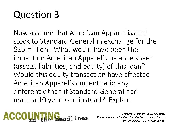 Question 3 Now assume that American Apparel issued stock to Standard General in exchange