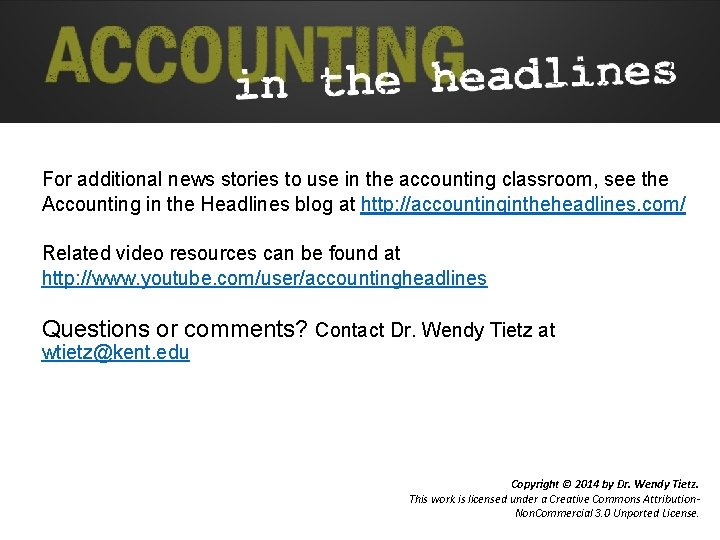 For additional news stories to use in the accounting classroom, see the Accounting in
