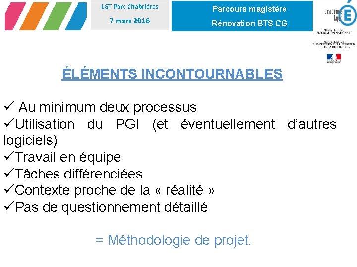 LGT Parc Chabrières Parcours magistère 7 mars 2016 Rénovation BTS CG ÉLÉMENTS INCONTOURNABLES ü