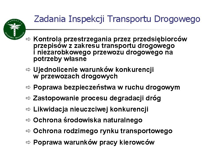 Zadania Inspekcji Transportu Drogowego ð Kontrola przestrzegania przez przedsiębiorców przepisów z zakresu transportu drogowego