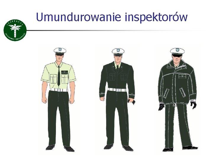 Umundurowanie inspektorów