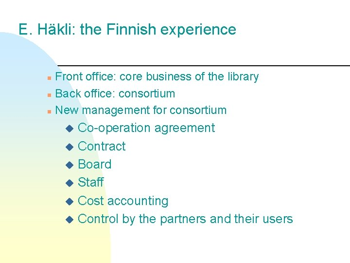 E. Häkli: the Finnish experience Front office: core business of the library n Back