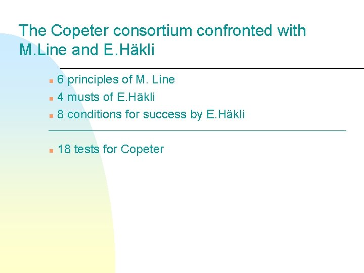 The Copeter consortium confronted with M. Line and E. Häkli 6 principles of M.