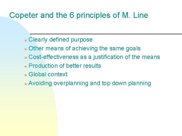 Copeter and the 6 principles of M. Line Clearly defined purpose n Other means