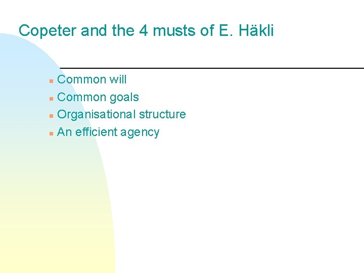 Copeter and the 4 musts of E. Häkli Common will n Common goals n