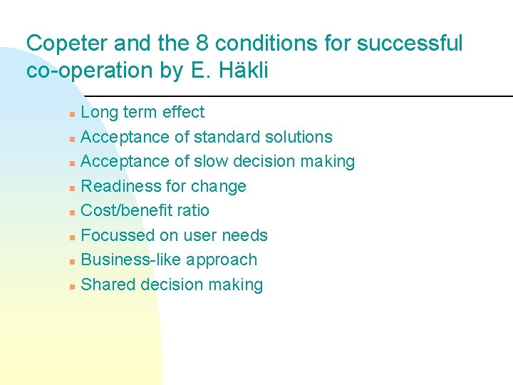 Copeter and the 8 conditions for successful co-operation by E. Häkli Long term effect