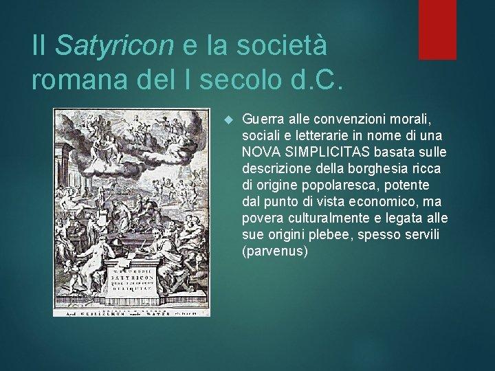 Il Satyricon e la società romana del I secolo d. C. Guerra alle convenzioni