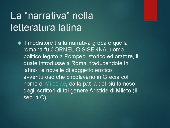 """La """"narrativa"""" nella letteratura latina Il mediatore tra la narrativa greca e quella romana"""