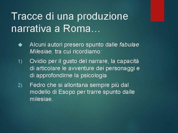 Tracce di una produzione narrativa a Roma… Alcuni autori presero spunto dalle fabulae Milesiae,