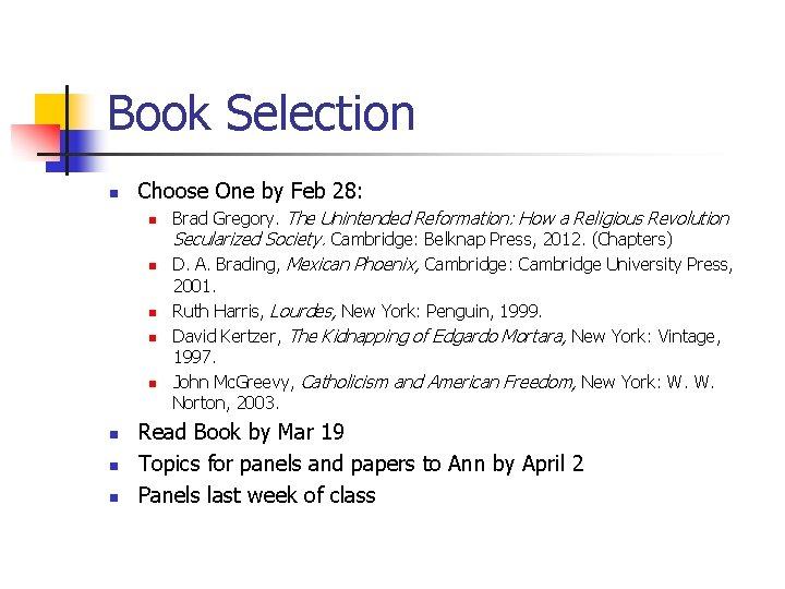 Book Selection n Choose One by Feb 28: n n n n Brad Gregory.