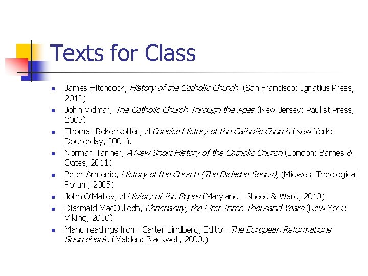 Texts for Class n n n n James Hitchcock, History of the Catholic Church
