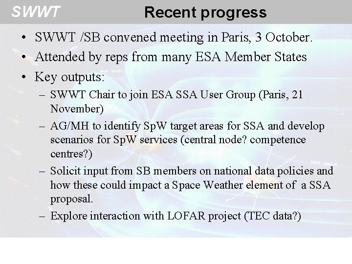 SWWT Recent progress • SWWT /SB convened meeting in Paris, 3 October. • Attended