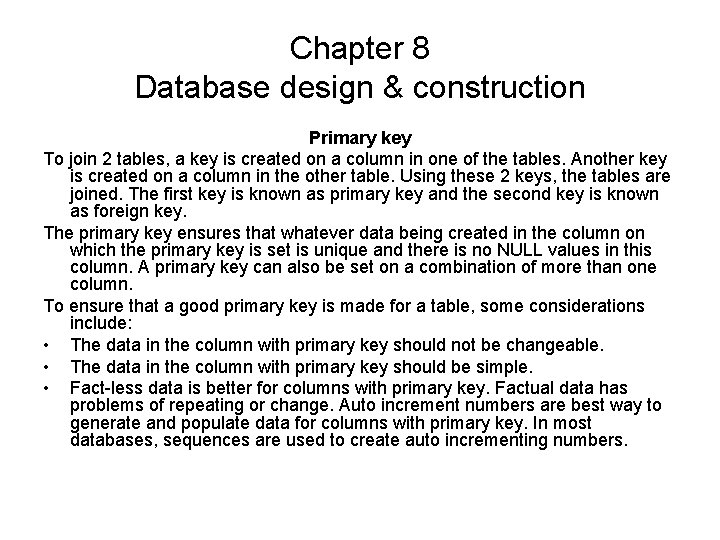 Chapter 8 Database design & construction Primary key To join 2 tables, a key