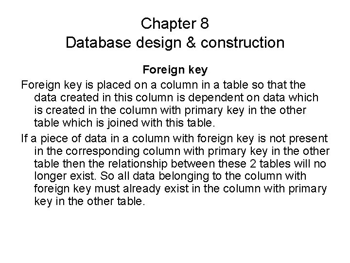 Chapter 8 Database design & construction Foreign key is placed on a column in
