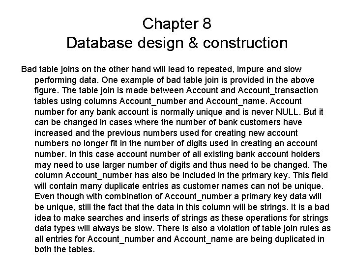 Chapter 8 Database design & construction Bad table joins on the other hand will