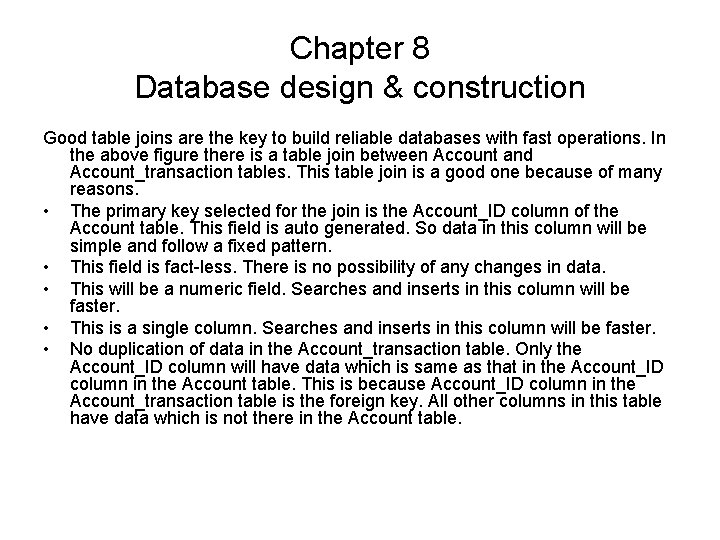 Chapter 8 Database design & construction Good table joins are the key to build