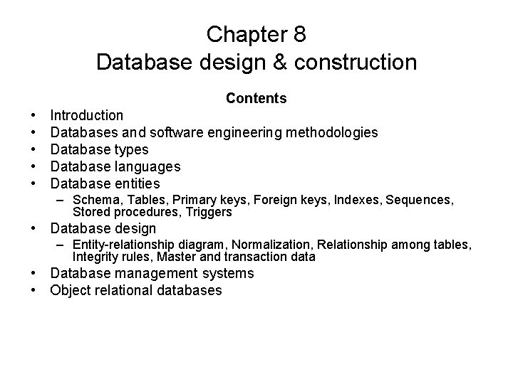 Chapter 8 Database design & construction Contents • • • Introduction Databases and software