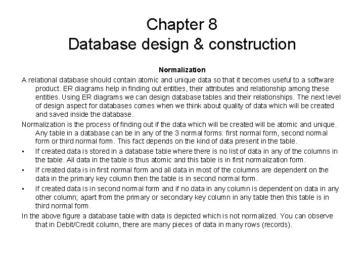Chapter 8 Database design & construction Normalization A relational database should contain atomic and