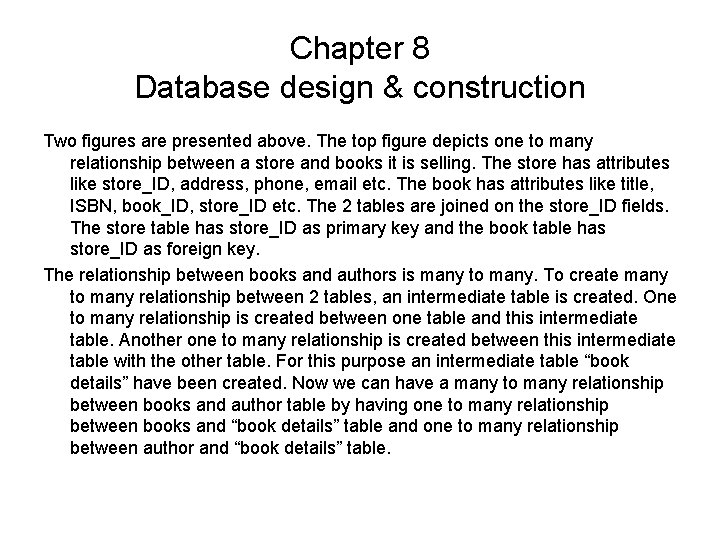 Chapter 8 Database design & construction Two figures are presented above. The top figure