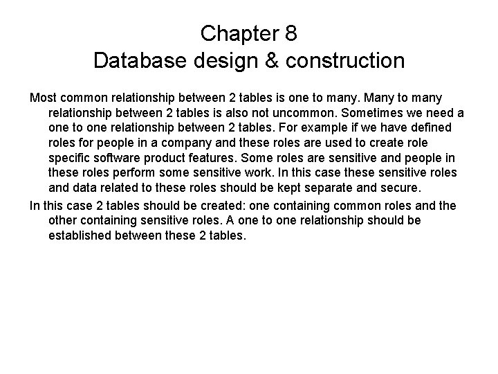 Chapter 8 Database design & construction Most common relationship between 2 tables is one