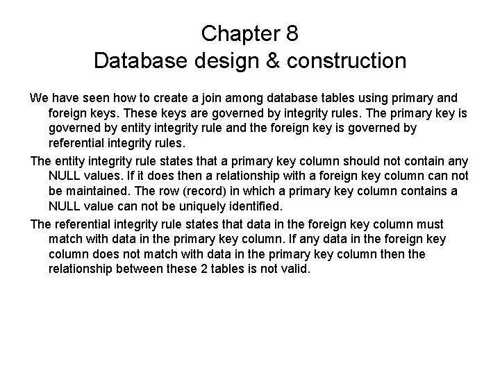 Chapter 8 Database design & construction We have seen how to create a join