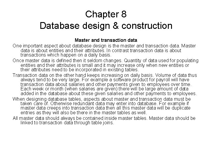 Chapter 8 Database design & construction Master and transaction data One important aspect about