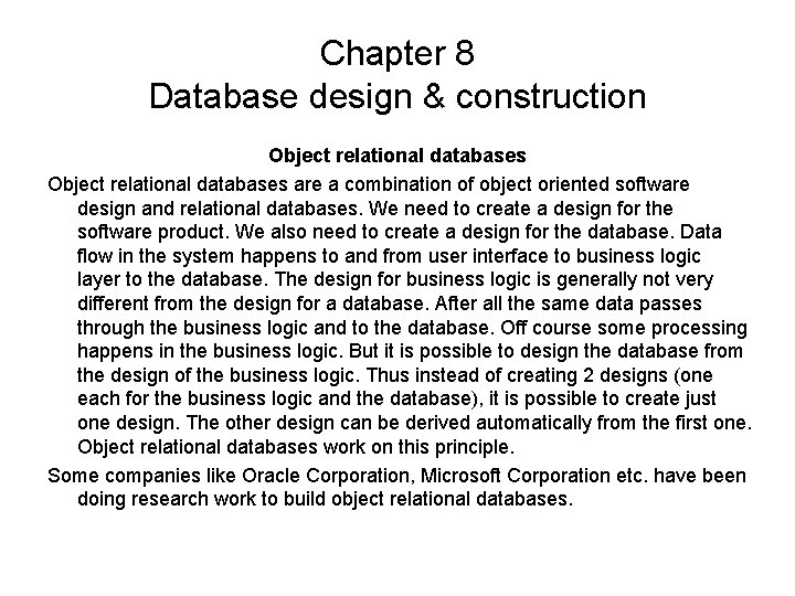 Chapter 8 Database design & construction Object relational databases are a combination of object