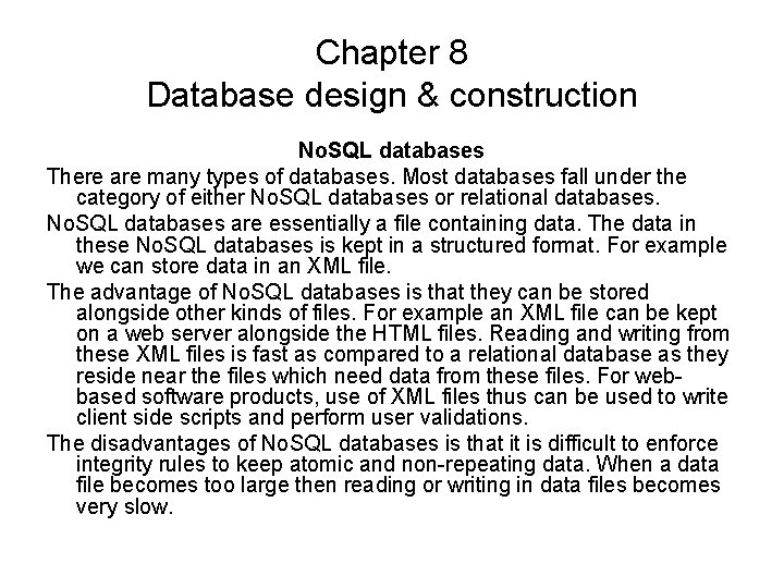 Chapter 8 Database design & construction No. SQL databases There are many types of